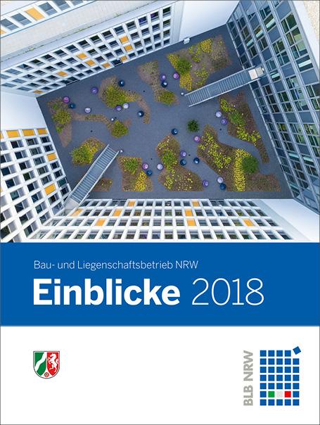 BLB Einblicke 2018 Imagepublikation des Bau- und Liegenschaftsbetriebs NRW